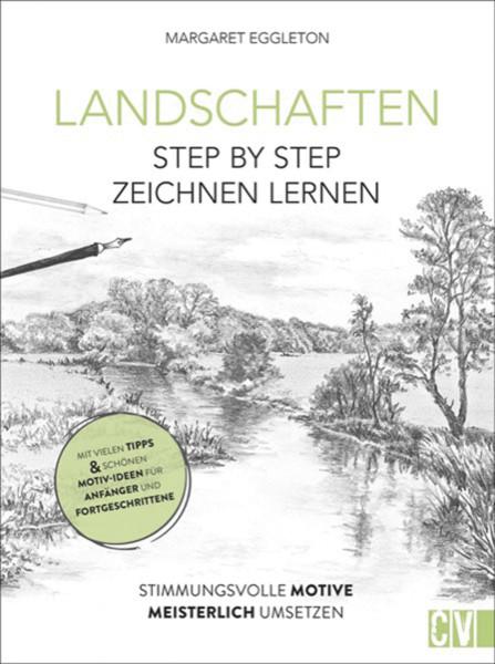 Landschaften – Step by Step zeichnen lernen (Margaret Eggleton) | Christophorus Vlg.