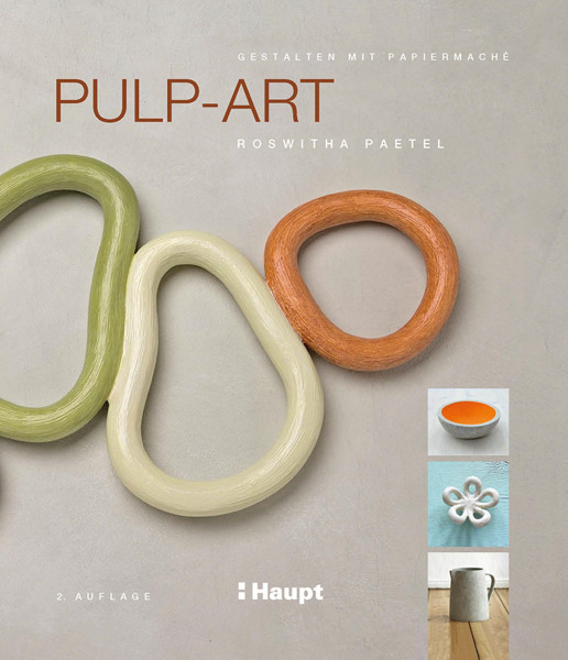 Pulp-Art (Roswitha Paetel) | Haupt Vlg.