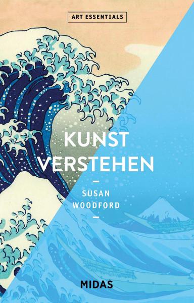Art Essentials: Kunst verstehen, Susan Woodford (midas)