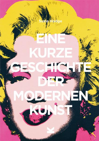Laurence King Verlag Eine kurze Geschichte der modernen Kunst