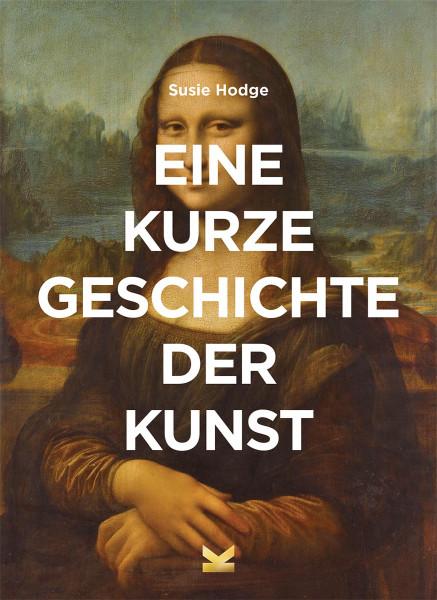 Eine kurze Geschichte der Kunst (Susie Hodge) | Laurence King Vlg.