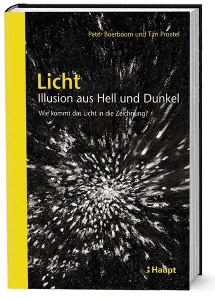 Licht: Illusion aus Hell und Dunkel (Peter Boerboom, Tim Proetel)   Haupt Vlg.