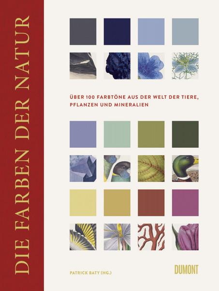 Die Farben der Natur (Baty, Patrick) | Dumont Buchvlg.