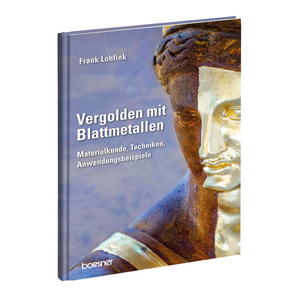 Vergolden mit Blattmetallen (Frank Lohfink) | boesner GmbH holding + innovations GmbH