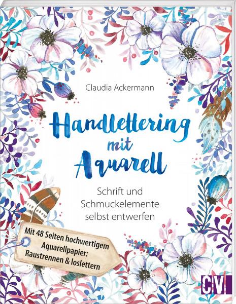 Handlettering mit Aquarell (Claudia Ackermann)   Christophorus Vlg.